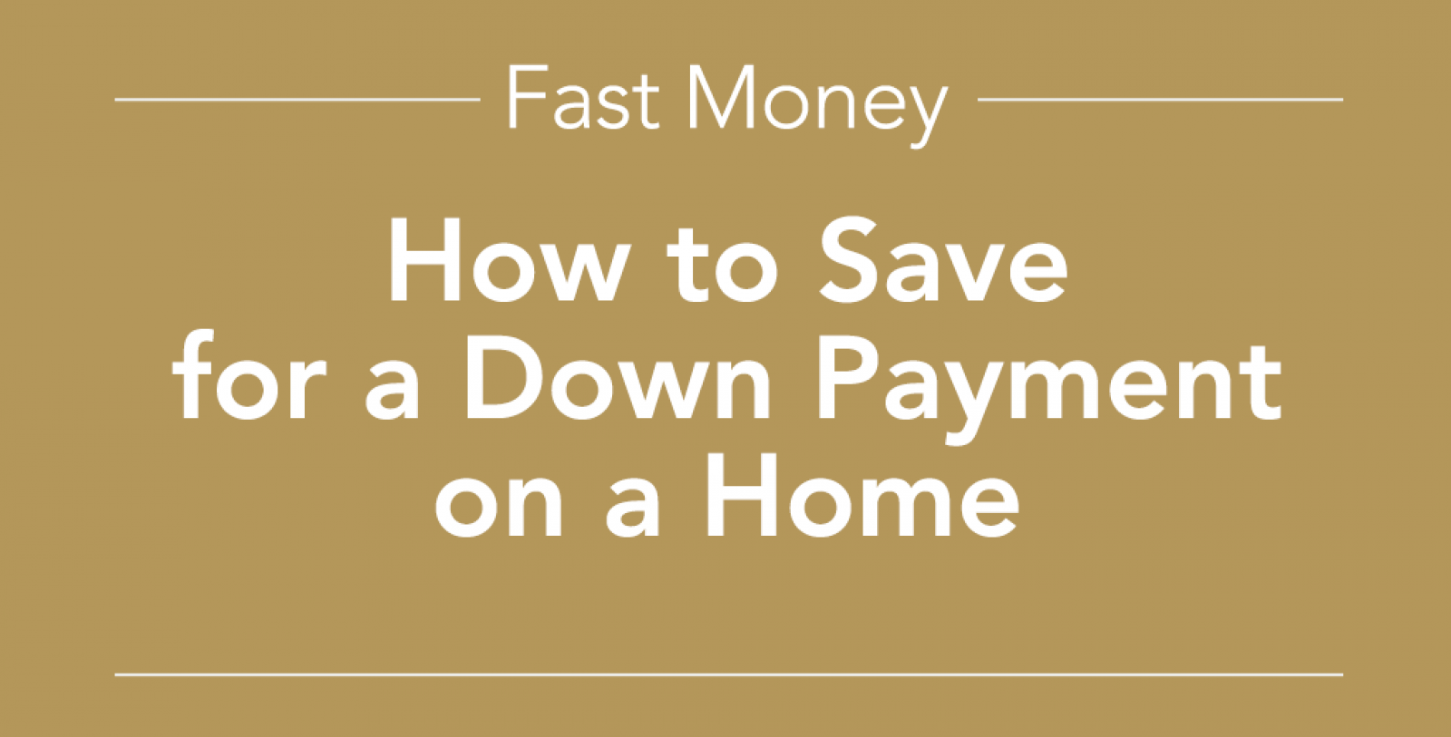 Fast Money How to Save for a Down Payment